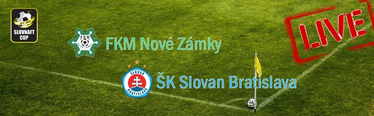 LIVE: 8.8.2017 17:30 FKM Nové Zámky - ŠK Slovan Bratislava