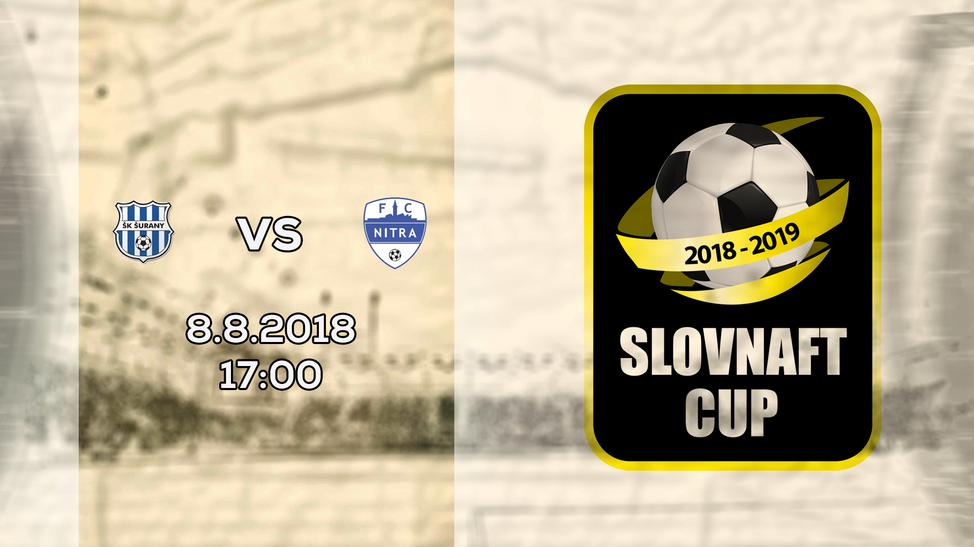 LIVE: 2. KOLO SLOVNAFT CUP: 8. AUGUSTA 2018, 17:00 ŠK ŠURANY – FC NITRA