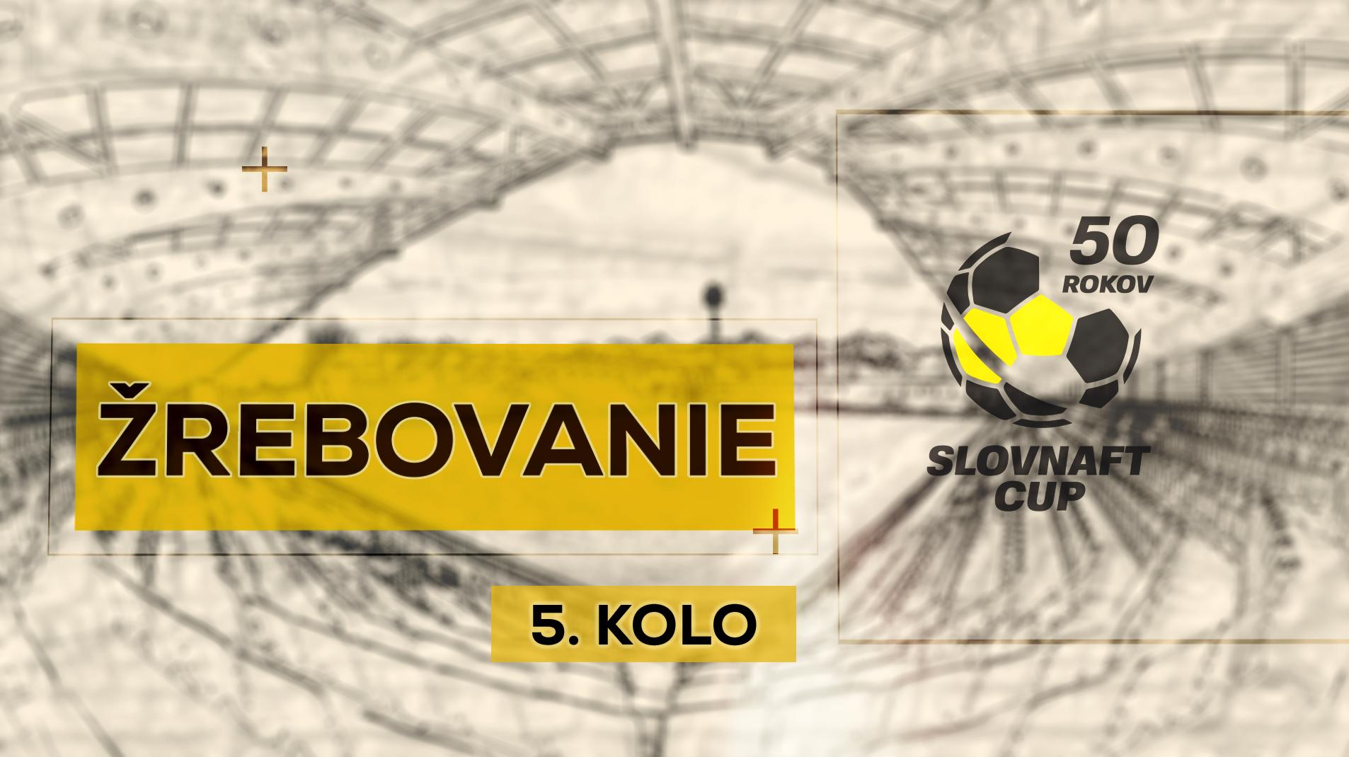 LIVE: SLOVNAFT CUP: 11. OKTÓBRA 2018, 10:00 ŽREBOVANIE 5. KOLA SLOVNAFT CUPU