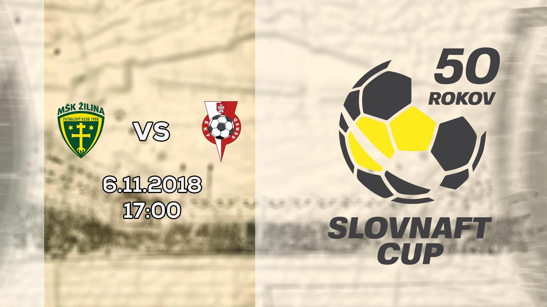 LIVE: SLOVNAFT CUP: 6. NOVEMBRA 2018, 17:00 MŠK ŽILINA – ŠKF iCLINIC SEREĎ