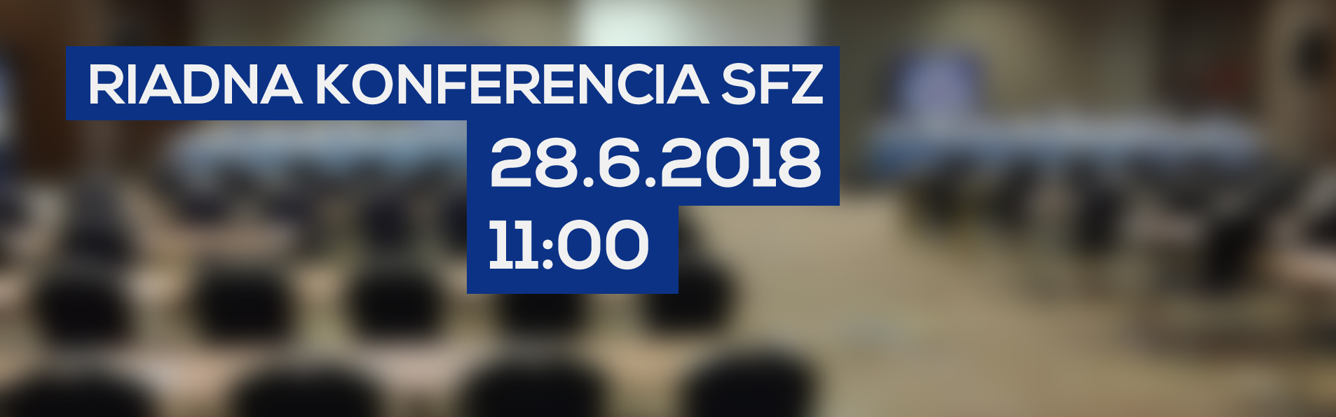 LIVE: 28.6. 2018, 11:00 RIADNA KONFERENCIA SFZ (BRATISLAVA, HOTEL HOLIDAY INN)