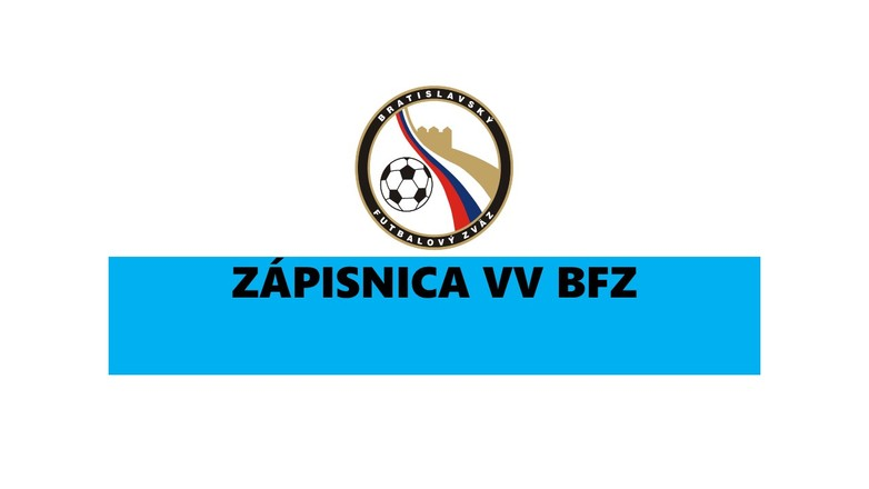 Zápisnica č.16 Zo zasadnutia VV BFZ, konaného dňa 6.mája v Bratislave, LOKO Pub, Černockého 2