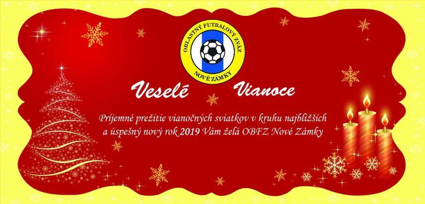 Príjemné prežitie vianočných sviatkov v kruhu najbližších a úspešný nový rok 2019 Vám praje Oblastný futbalový zväz Nové Zámky