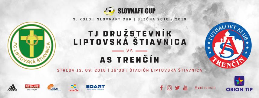 LIVE: SLOVNAFT CUP: 12. SEPTEMBRA 2018, 16:00 TJ DRUŽSTEVNÍK LIPTOVSKÁ ŠTIAVNICA – AS TRENČÍN
