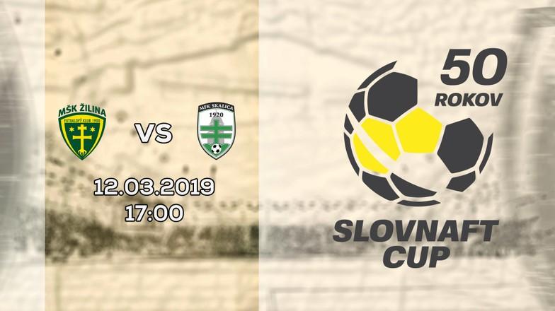 LIVE: SLOVNAFT CUP: 12. MARCA 2019, 17:00 MŠK ŽILINA - MFK SKALICA