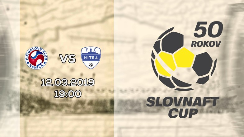LIVE: SLOVNAFT CUP: 12. MARCA 2019, 19:00 FK SENICA - FC NITRA