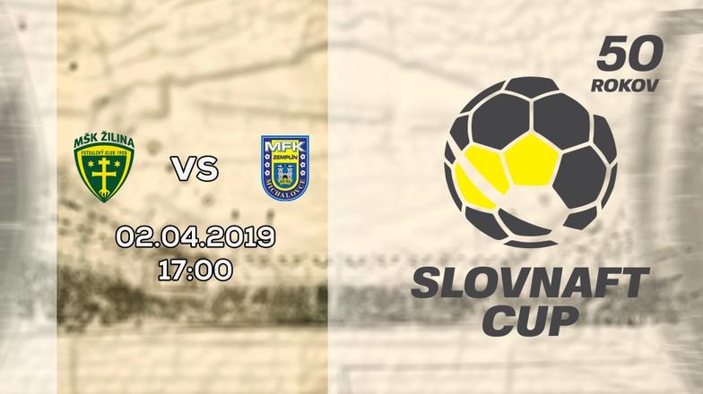 LIVE: SLOVNAFT CUP: 2. APRÍLA 2019, 17:00 MŠK ŽILINA - MFK ZEMPLÍN MICHALOVCE