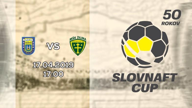 LIVE: SLOVNAFT CUP: 17. APRÍLA 2019, 17:00 MFK ZEMPLÍN MICHALOVCE - MŠK ŽILINA