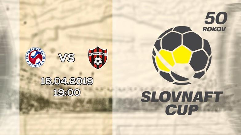 LIVE: SLOVNAFT CUP: 16. APRÍLA 2019, 19:00 FK SENICA - FC SPARTAK TRNAVA